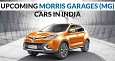 Upcoming Morris Garages (MG) Cars in India: Electric SUV in the List too!!!