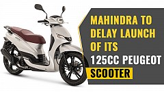 Mahindra to delay launch of its 125cc Peugeot Scooter