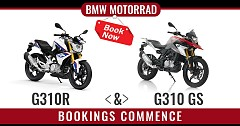 BMW Motorrad G310R and G310 GS Bookings Commence