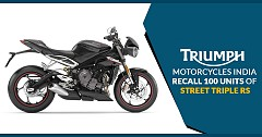 Triumph Motorcycles India to Issue a Recall for Street Triple RS