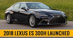 2018 Lexus ES 300h hybrid  launched In India At Rs. 59.13 Lakh