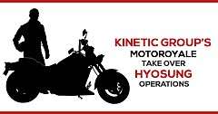 Kinetic Group's Motoroyale Take Over Hyosung Operations in India