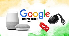Google Independence Day Sale: Deal on Google Home and Google Chromecast