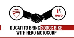 Ducati to Bring 300cc Bike With Hero MotoCorp to Rival KTM Duke 390, BMW G310R