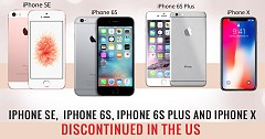 iPhone SE,  iPhone 6S, iPhone 6S Plus and iPhone X Discontinued in the US