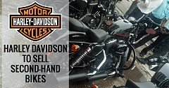 Harley Davidson to Sell Second-Hand Bikes in India
