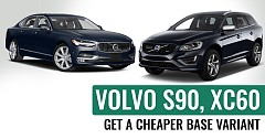 Volvo S90, XC60 get a cheaper base variant in India