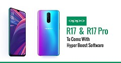 Oppo R17 and Oppo R17 Pro To Come With Hyper Boost Software