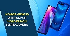 Honor View 20 With USP of 'Hole-Punch' Selfie Camera Launched in India