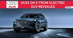 Audi Comes Up With Small Electric Q4 E-Tron SUV With 280 Miles Of Range