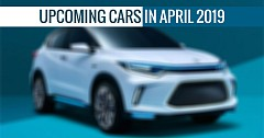 Upcoming Cars in April 2019