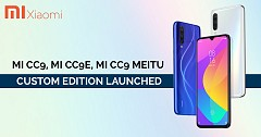 Xiaomi Mi CC9, Mi CC9e, Mi CC9 Meitu Custom Edition Launched-Check Price and Specifications