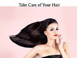Top 10 Tips to Take Care of Your Hair