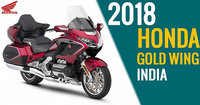 2018 Honda Gold Wing Booking Starts In India