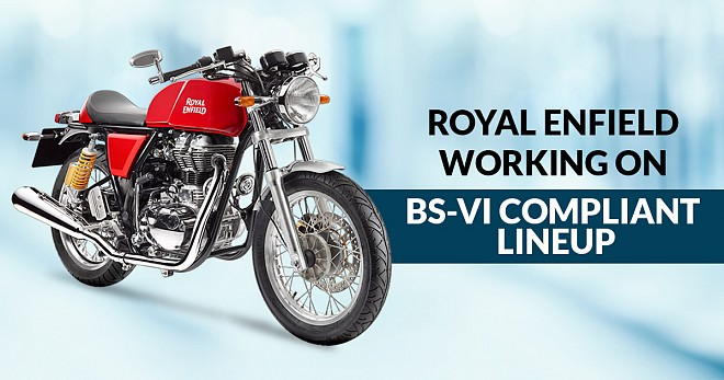 Royal Enfield Working On BS-VI Compliant Lineup