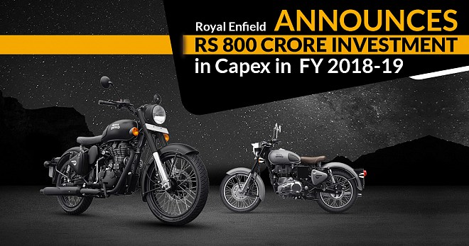 Royal Enfield Announces Rs 800 Crore Investment