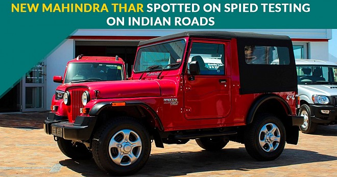 New Mahindra Thar Spotted on Spied Testing on Indian Roads
