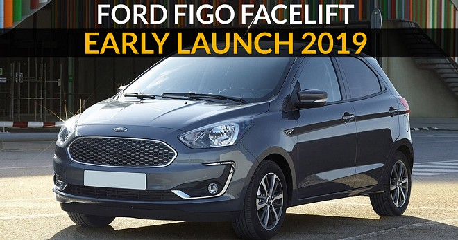 Ford Figo Facelift Early Launch 2019
