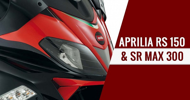 Aprilia RS 150 And SR Max 300