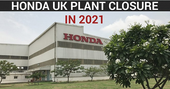 Honda UK plant closure in 2021