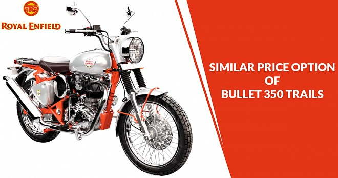 Similar Price Option of Bullet 350 Trails