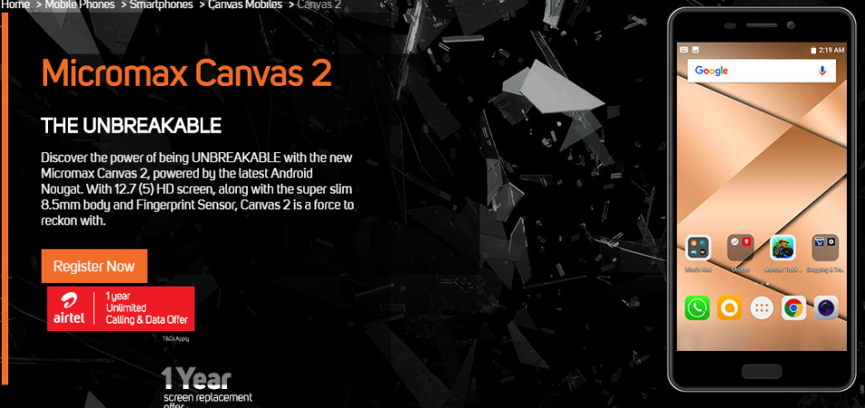 Canvas 2 (2017), the Unbreakable comes with 1-year screen replacement offer