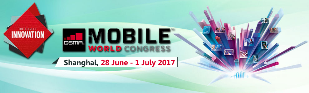 GSMA - Mobile World Congress 2017, Shanghai
