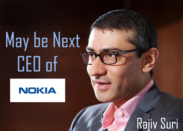 Rajeev Suri currently the CEO of Nokia Services and Networks (NSN) is might be the next CEO of Nokia Group (Finnish Group). According to News paper sources, ...