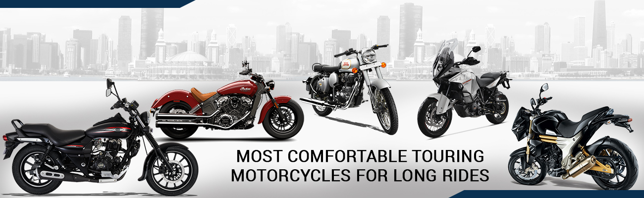 Touring Motorcycles for Long Rides in India