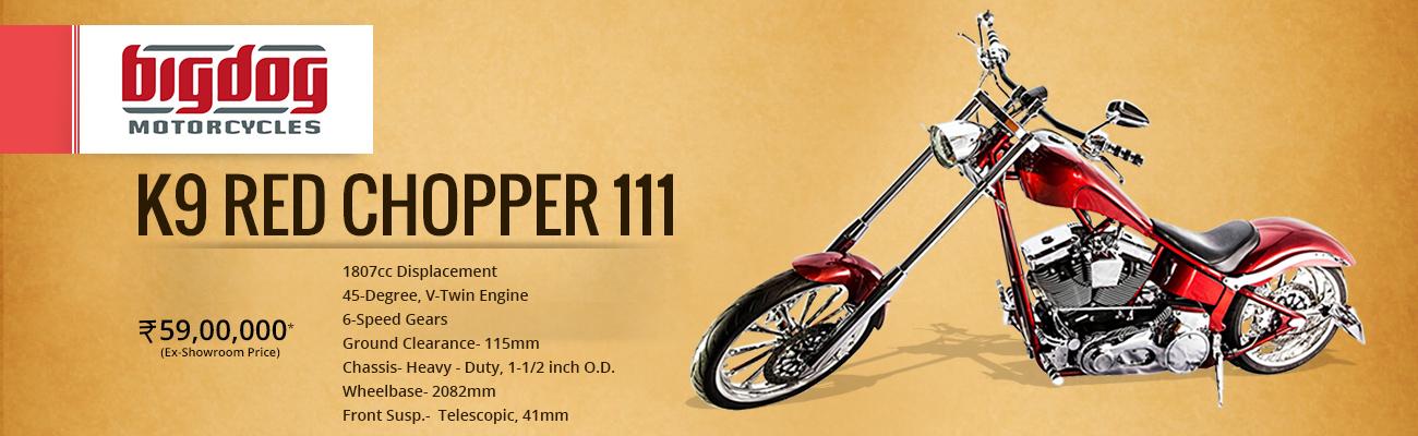 Big Dog K9 Red Chopper 111