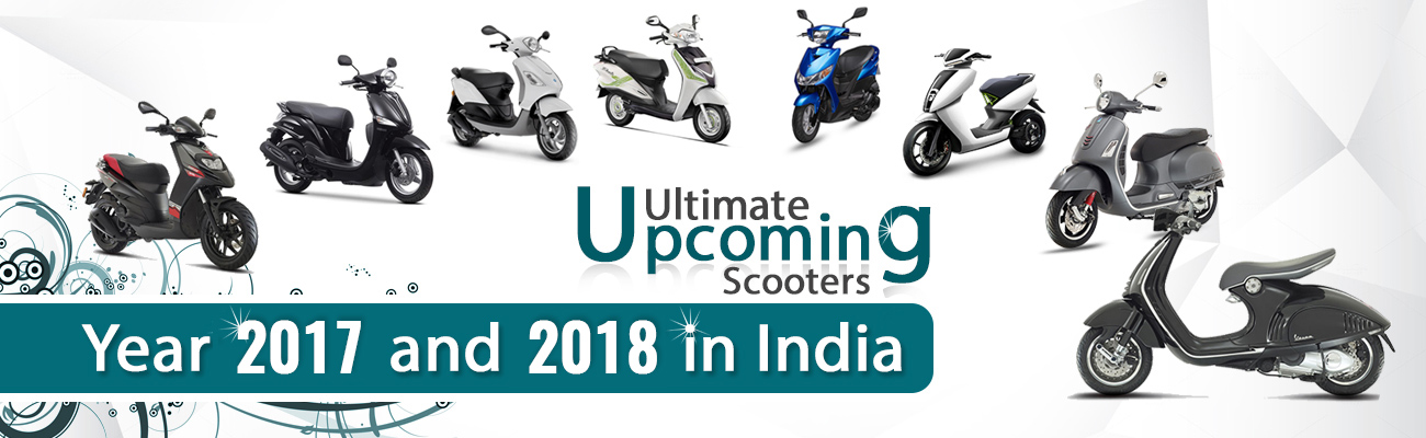 Upcoming Scooters Under 1 Lakh in India: Year 2017 and 2018