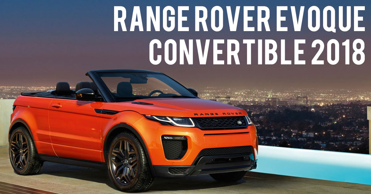 2018 Range Rover Evoque Convertible Showcased In India Sagmart