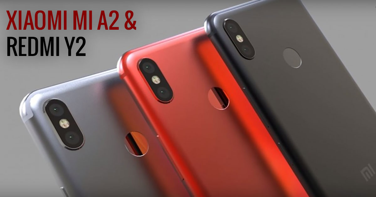Xiaomi Mi A2 and Redmi Y2 Likely To Be Unveiled in India Soon