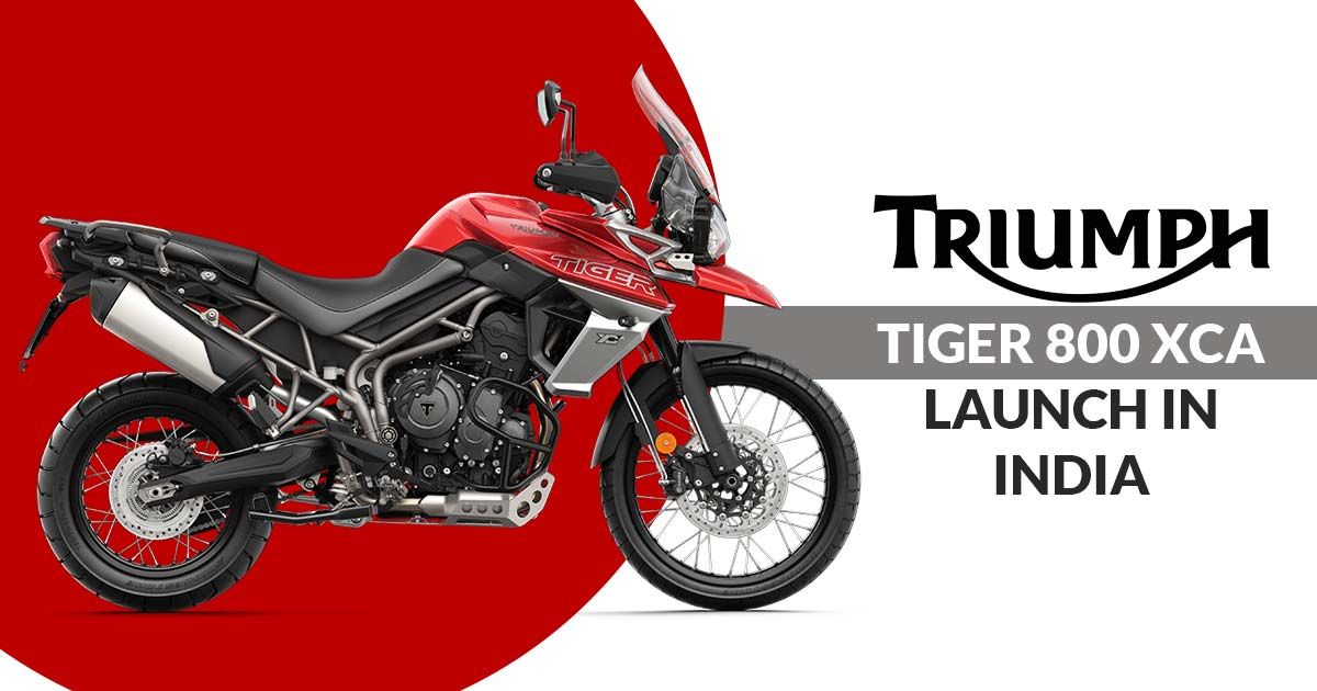 What All Triumph Tiger 800 Xca India Launch Means For Adv Enthusiasts