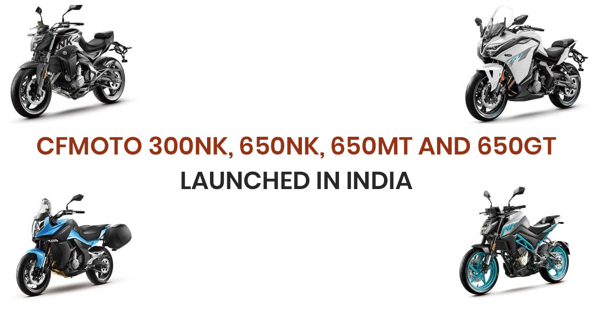 CF Moto 300NK, 650NK, 650GT and 650MT Launched In India